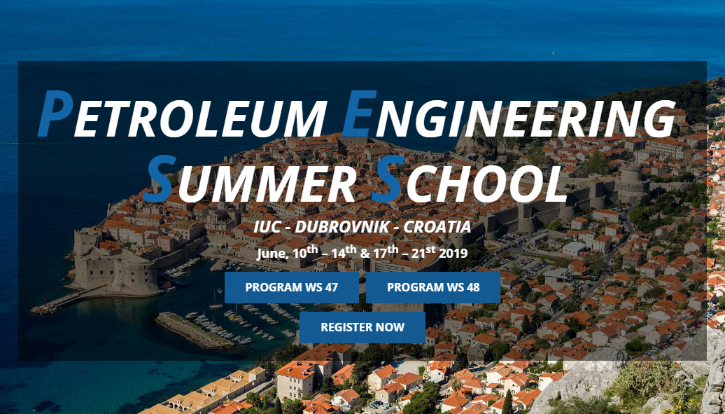 PETROLEUM ENGINEERING SUMMER SCHOOL - IUC DUBROVNIK CROATIA